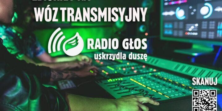 Zbiórka na wóz transmisyjny – Radio Głos uskrzydla duszę